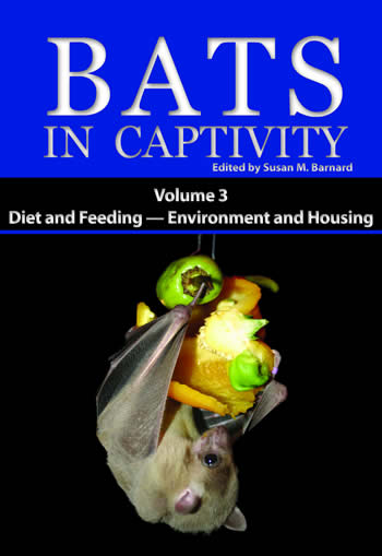 Bats In Captivity - Volume 3 (Edited by Susan M. Barnard)